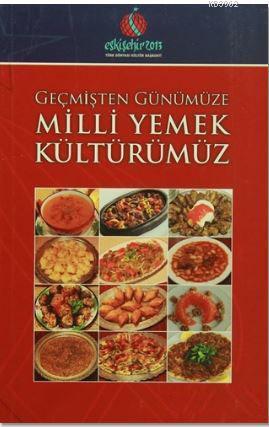 Geçmişten Günümüze Milli Yemek Kültürümüz