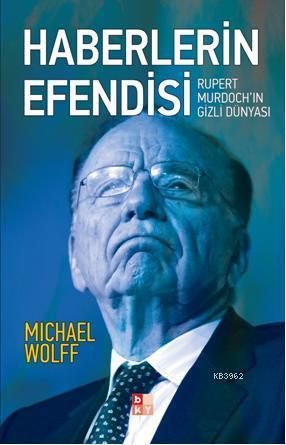 Haberlerin Efendisi; Rupert Murdochin Gizli Dünyası