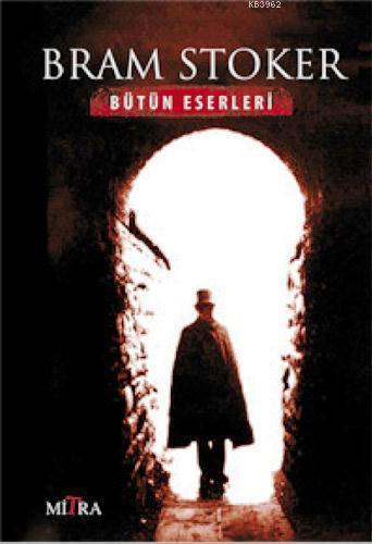 Bram Stoker; Bütün Eserleri