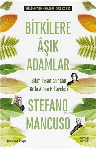 Bitkilere Aşık Adamlar; Bilim İnsanlarından Bitki Alemi Hikayeleri