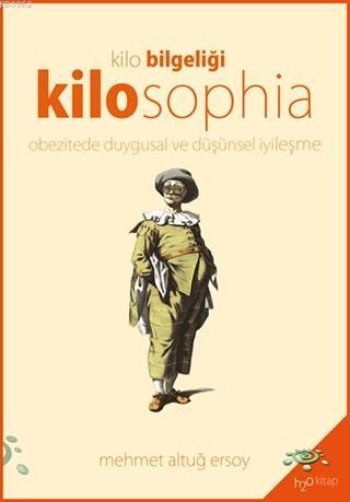 Kilosophia - Kilo Bilgeliği; Obezitede Duygusal ve Düşünsel İyileşme