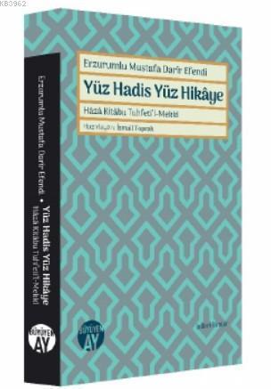 Erzurumlu Mustafa Darir Efendi - Yüz Hadis Yüz Hikaye; Haza Kitabu Tuhfeti'l-Mekki