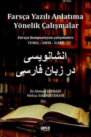 Farsça Yazılı Anlatıma Yönelik Çalışmalar; Farsça Kompozisyon Çalışmaları Temel-Orta-İleri
