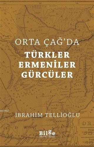 Orta Çağ'da Türkler Ermeniler Gürcüler