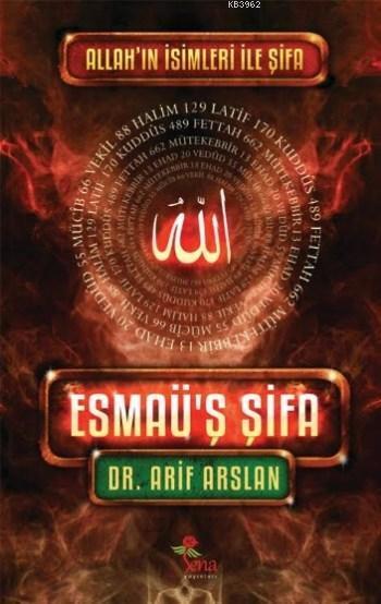 Esmaü'ş Şifa; Allah'ın İsimleri ile Şifa