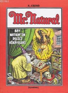 Mr. Natural  Bay Matkap'ın Delici Hikayeleri (Ciltli)