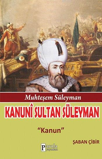 Muhteşem Süleyman - Kanunî Sultan Süleyman; Kanun