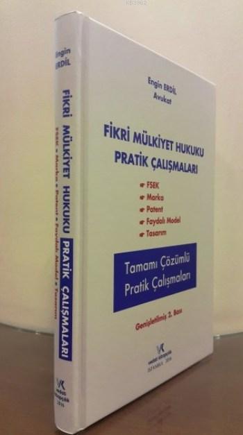 Fikri Mülkiyet Hukuku Pratik Çalışmaları; ( FSEK - Marka - Patent - Faydalı Model - Tasarım )