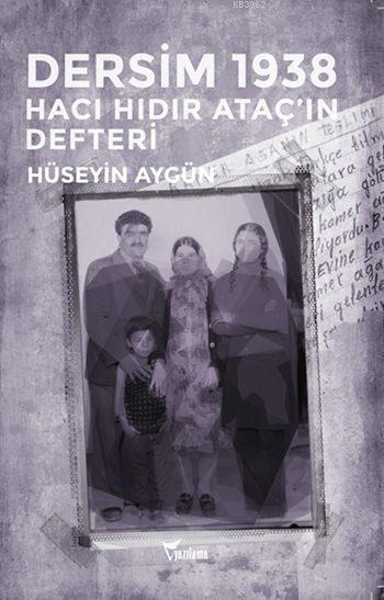 Dersim 1938; Hacı Hıdır Ataç'ın Defteri