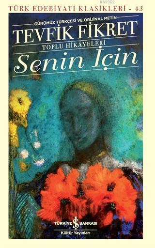 Senin İçin (Günümüz Türkçesi Orijinal Metin); Toplu Hikayeleri