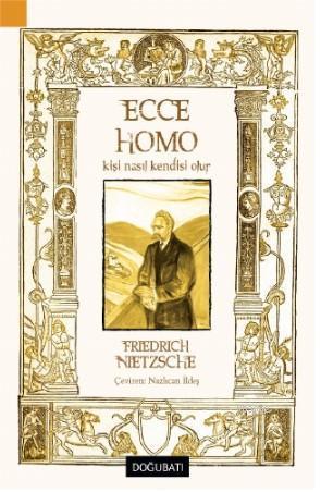 Ecco Homo; Kişi Nasıl Kendisi Olur