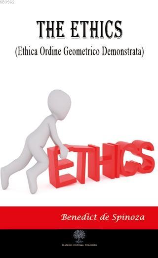 The Ethics; Ethica Ordine Geometrico Demonstrata