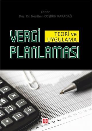 Vergi Planlaması; Teori ve Uygulama