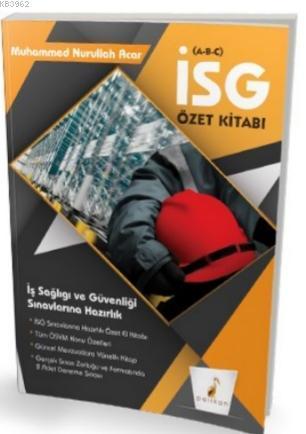 İş Güvenliği Uzmanlığı Sınavlarına Hazırlık İSG Özet Kitabı