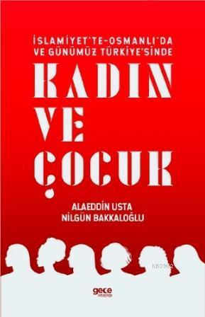 İslamiyette, Osmanlıda ve Günümüz Türkiyesinde Kadın ve Çocuk