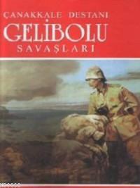 Çanakkale Destanı| Gelibolu Savaşları