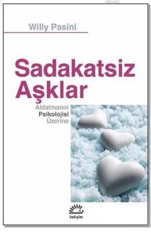 Sadakatsiz Aşklar; Aldatmanın Psikolojisi Üzerine