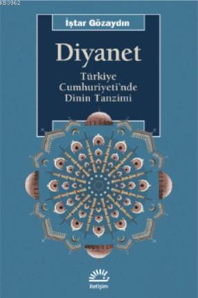 Diyanet; Türkiye Cumhuriyeti'nde Dinin Tanzimi