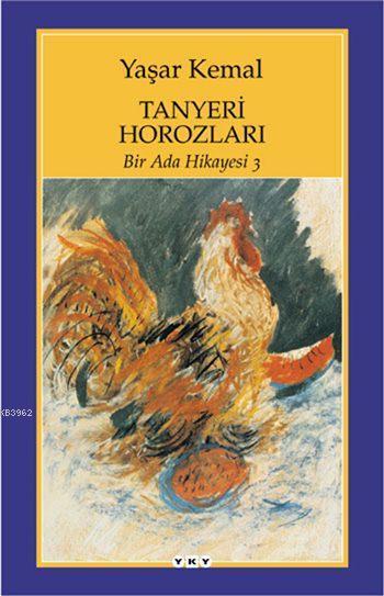 Tanyeri Horozları; Bir Ada Hikayesi 3