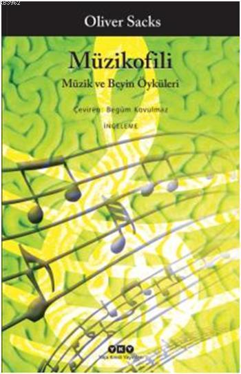 Müzikofili; Müzik ve Beyin Öyküleri