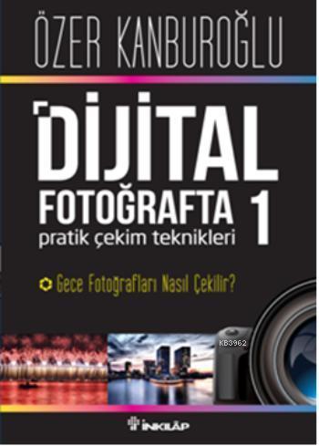 Dijital Fotoğrafta Pratik Çekim Teknikleri 1