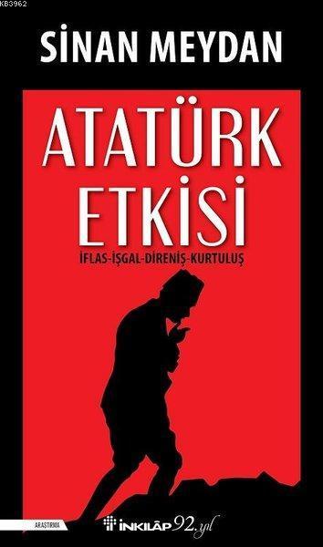 Atatürk Etkisi; İflas - İşgal - Direniş - Kurtuluş