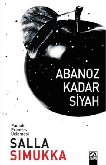 Abanoz Kadar Siyah; Pamuk Prenses Üçlemesi