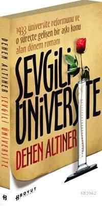 Sevgili Üniversite; 1933 Üniversite Reformunu ve O Süreçte Gelişen Bir Aşkı Konu Alan Dönem Romanı