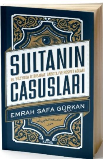 Sultanın Casusları; 16. Yüzyılda İstihbarat