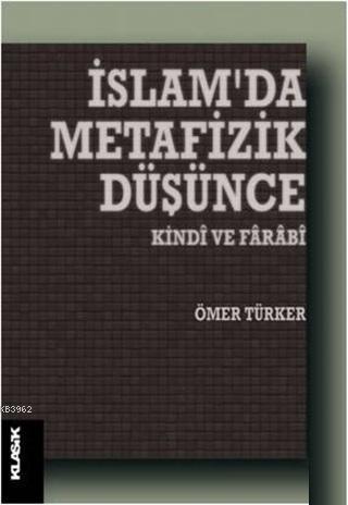 İslam'da Metafizik Düşünce; Kindi ve Farabi