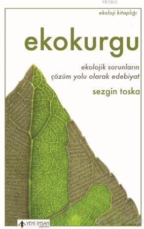 Ekokurgu; Ekolojik Sorunların Çözüm Yolu Olarak Edebiyat