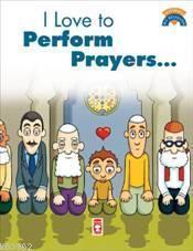 I Like To Perform Prayers; (Namaz Kılmayı Seviyorum)