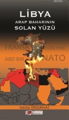 Libya Arap Baharının Solan Yüzü