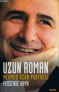 Uzun Roman; Mehmed Uzun Portresi