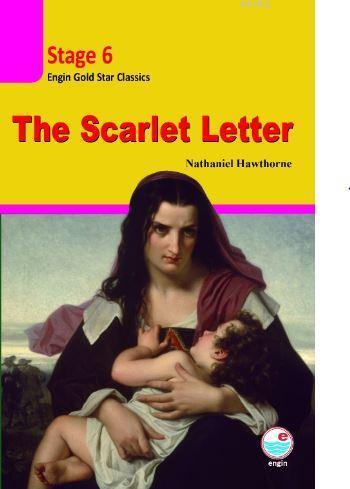 The Scarlet Letter CD'li(Stage 6 ); İngilizce seviyeli hikaye kitabı. Stage 6