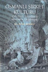 Osmanlı Şirket Kültürü; 16. - 17. Yüzyıllarda Mudarebe Uygulaması