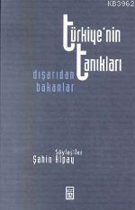 Türkiyenin Tanıkları; Dışarıdan Bakanlar