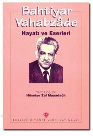 Bahtiyar Vahabzade - Hayatı ve Eserleri