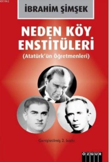Neden Köy Enstitüleri; Atatürk'ün Öğretmenleri