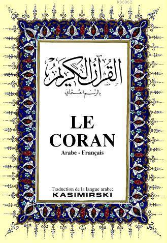 LE CORAN; Kur'ân-ı Kerîm ve  Fransızca Meali (orta boy, ipek şamua kâğıt, ciltli)