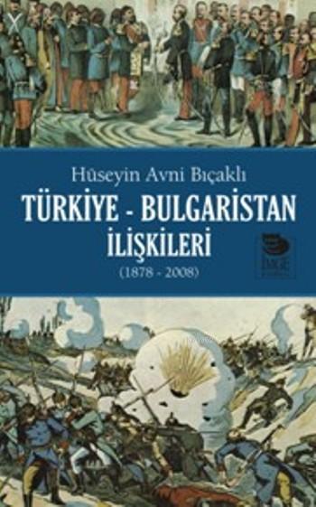 Türkiye Bulgaristan İlişkileri (1878-2008)