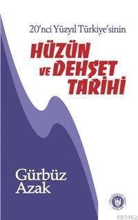 20. Yüzyıl Türkiye'sinin Hüzün ve Dehşet Tarihi