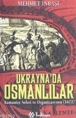 Ukrayna'da Osmanlılar; Kamaniçe Seferi ve Organizasyonu (1672)