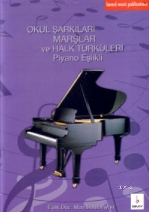 Okul Şarkıları Marşlar ve Halk Türküleri