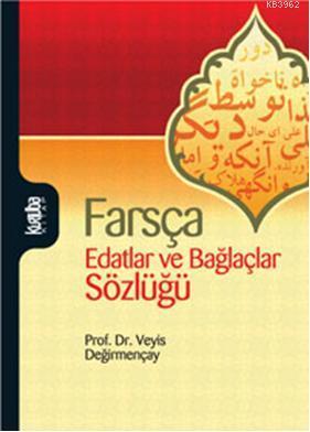 Farsça Edatlar ve Bağlaçlar Sözlüğü
