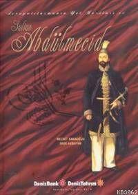 Avrupalılaşmanın Yol Haritası Sultan Abdülmecid