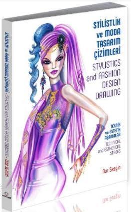 Stilistlik Ve Moda Tasarım Çizimleri -  Teknik Ve Estetik Aşamalar