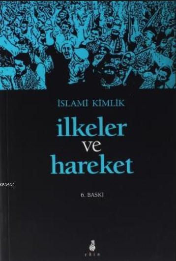 İslami Kimlik İlkeler ve Hareket