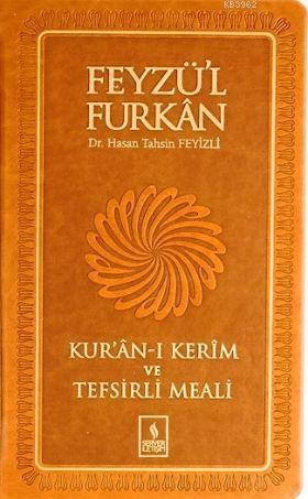 Feyzü'l Furkan Kur'ân-ı Kerîm ve Tefsirli Meali; (Orta Boy - Mushaf ve Meal) Sert Kapak