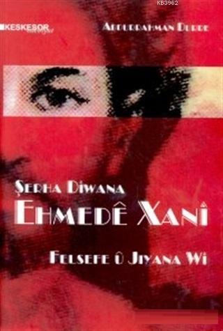 Şerha Diwana Ehmede Xani Felsefe U Jiyana Wi